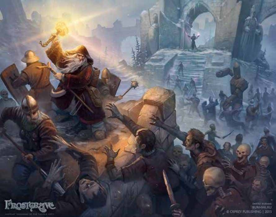 WARBAND BUILDING 101 Frostgrave is an interesting game, its relative lack of back- ground information,