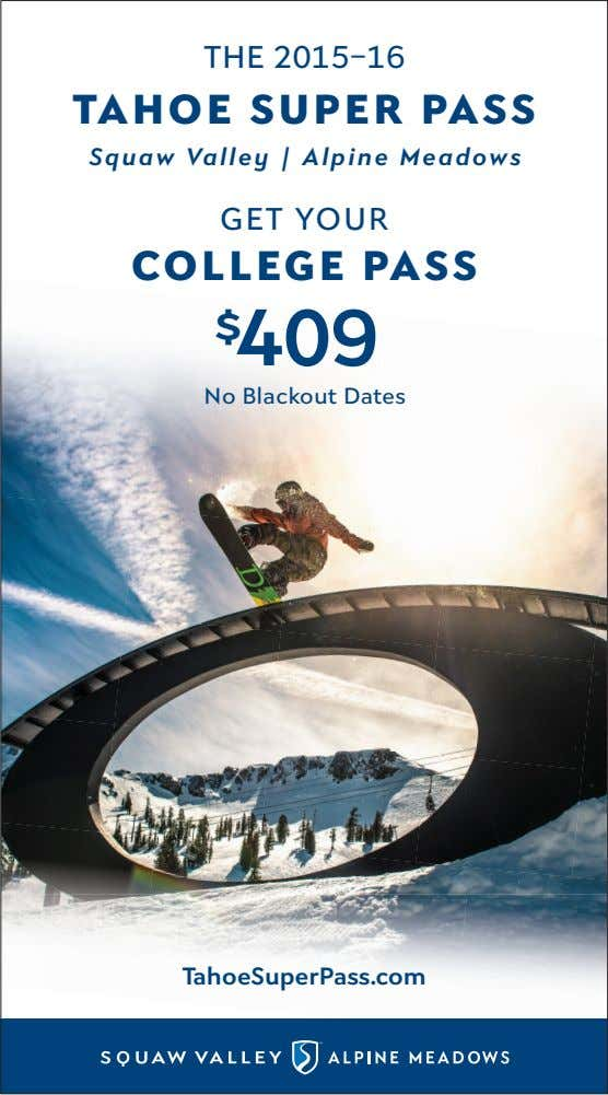 THE 2015 – 16 TAHOE SUPER PASS Squaw Valley | Alpine Meadows GET YOUR COLLEGE