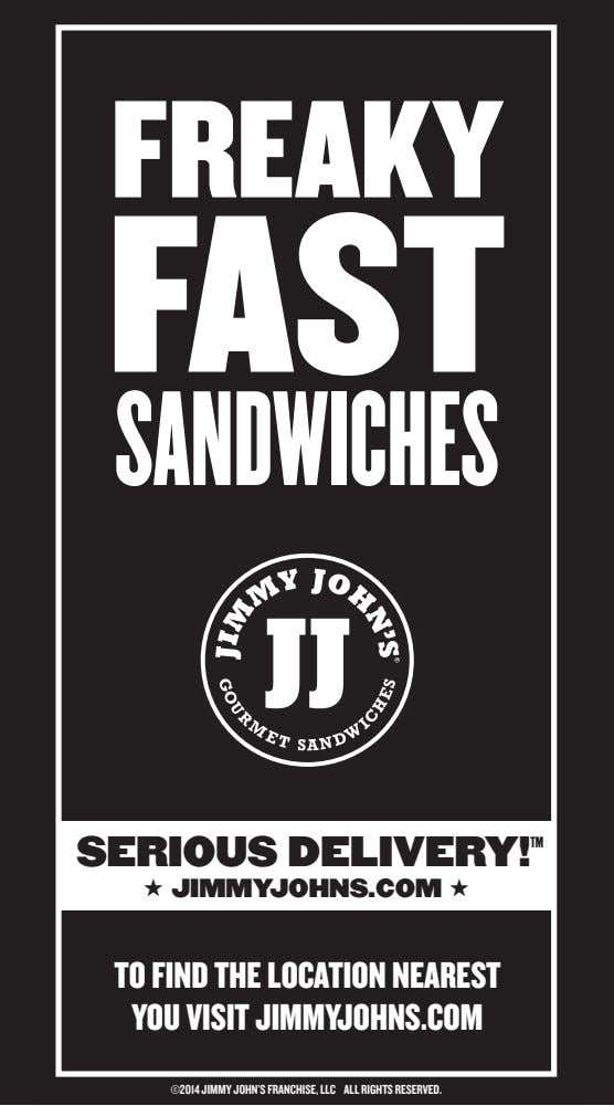 FREAKY FAST SANDWICHES SERIOUS DELIVERY! TM ★ JIMMYJOHNS.COM ★ TO FIND THE LOCATION NEAREST YOU
