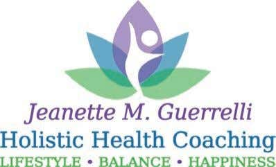 balance, gut health, better sleep, reduced stress and more. 215-534-8246 JeanetteGuerrelli@gmail.com To Advertise, Call