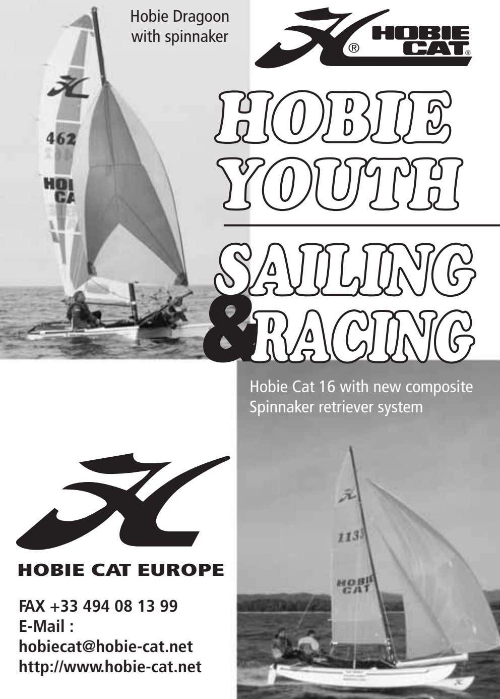 Hobie Dragoon with spinnaker HOBIE YOUTH SAILING RACING Hobie Cat 16 with new composite Spinnaker