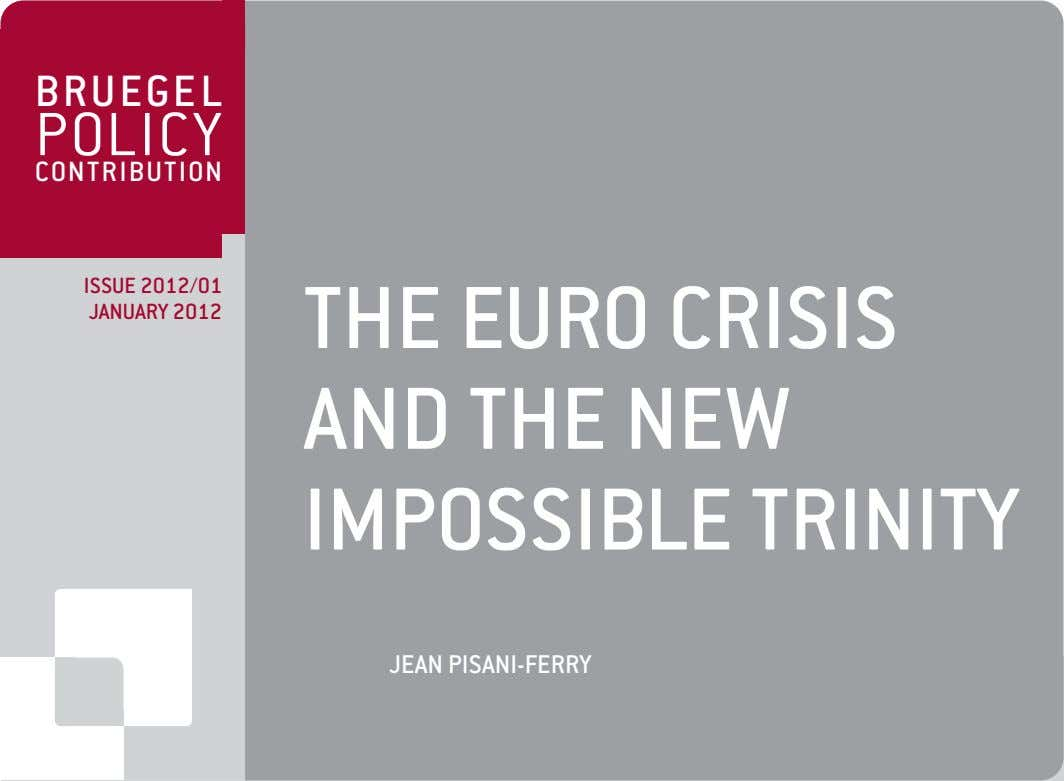 BRUEGEL POLICY CONTRIBUTION ISSUE 2012/01 JANUARY 2012 THE EURO CRISIS AND THE NEW IMPOSSIBLE TRINITY