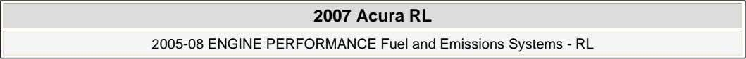 2007 Acura RL 2005-08 ENGINE PERFORMANCE Fuel and Emissions Systems - RL
