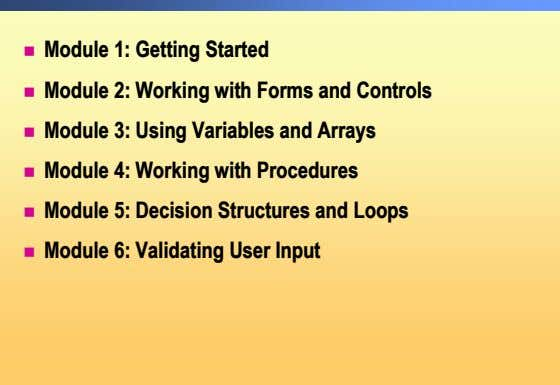 ! Module 1: Getting Started ! Module 2: Working with Forms and Controls ! Module