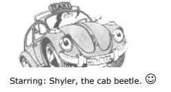 Starring: Shyler, the cab beetle. 