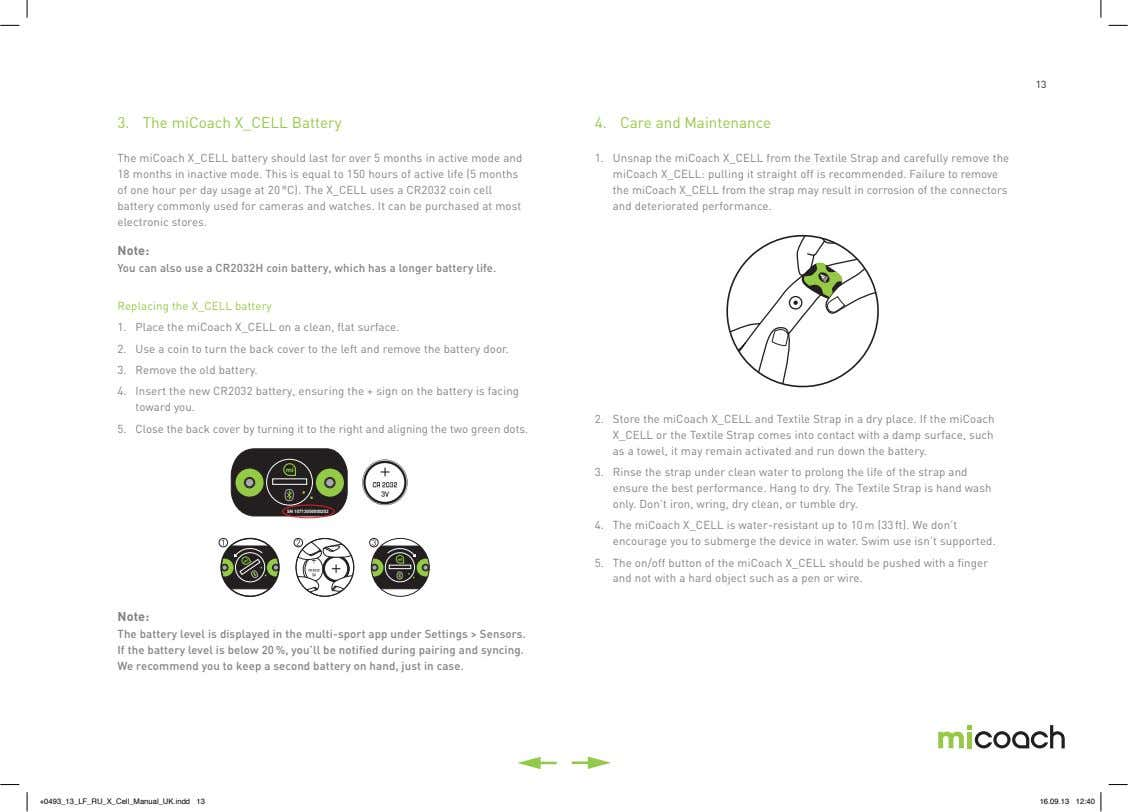 13 3. The miCoach X_CELL Battery 4. Care and Maintenance The miCoach X_CELL battery should