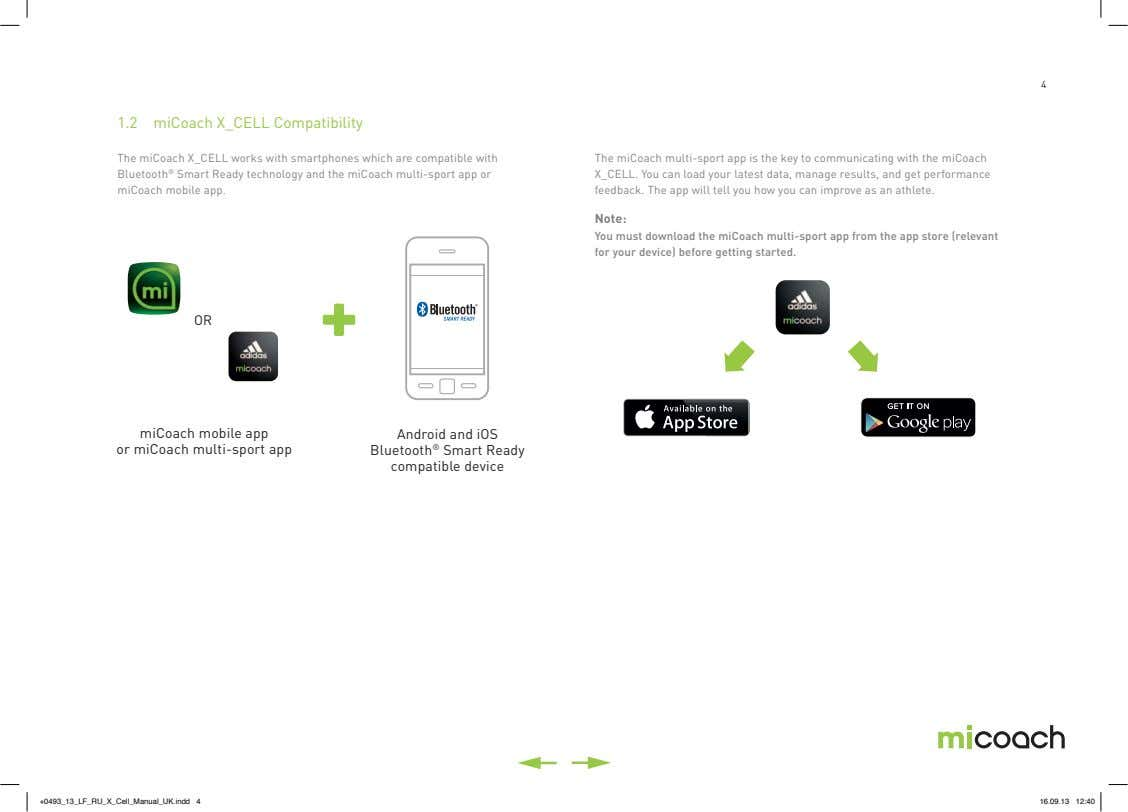4 1.2 miCoach X_CELL Compatibility The miCoach X_CELL works with smartphones which are compatible with