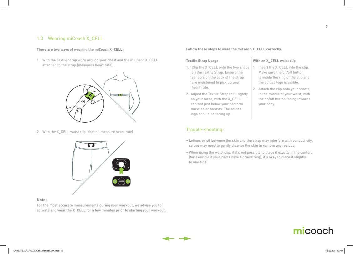 5 1.3 Wearing miCoach X_CELL There are two ways of wearing the miCoach X_CELL: Follow