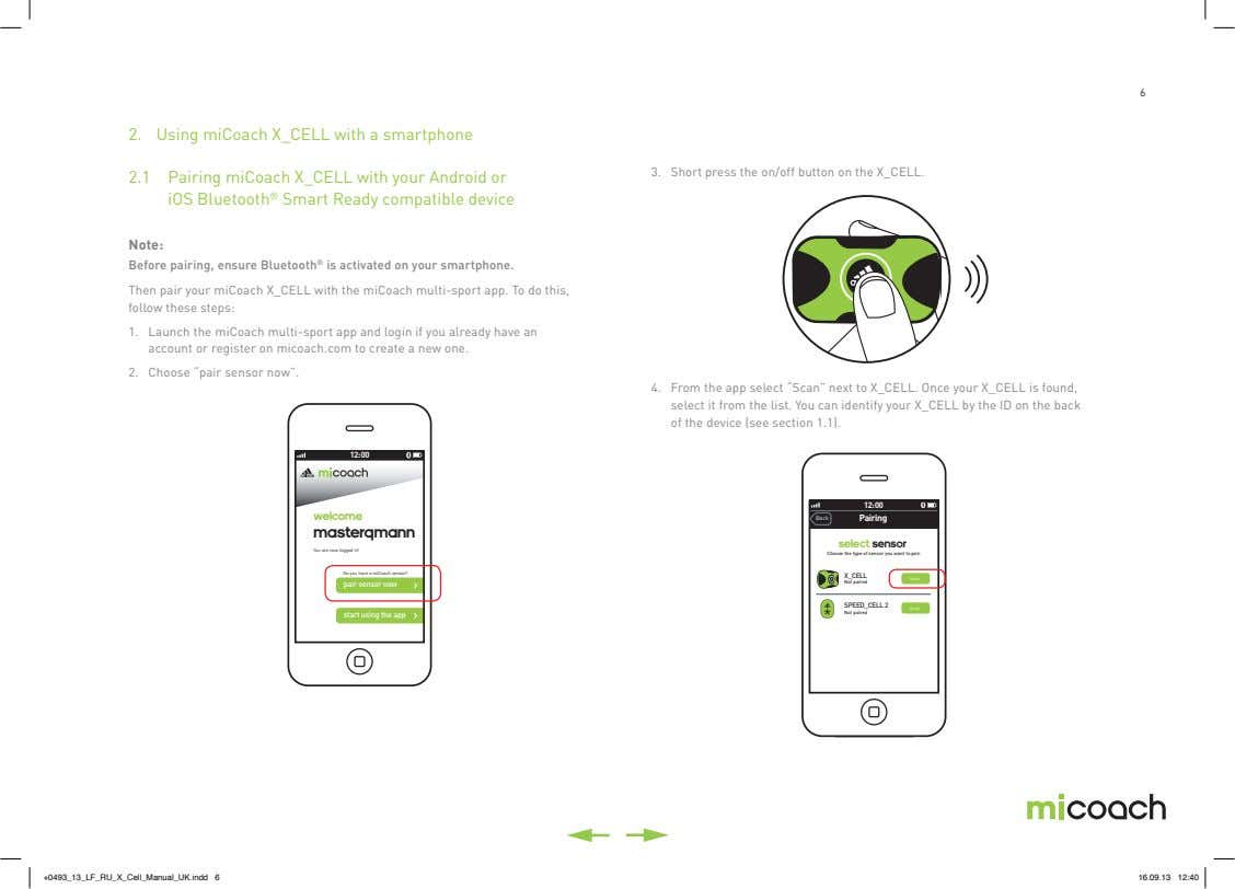 6 2. Using miCoach X_CELL with a smartphone 3. Short press the on/off button on
