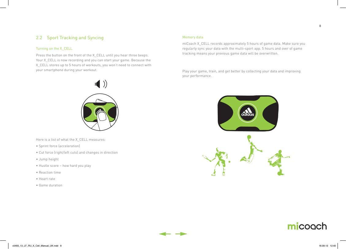 8 2.2 Sport Tracking and Syncing Memory data Turning on the X_CELL miCoach X_CELL records