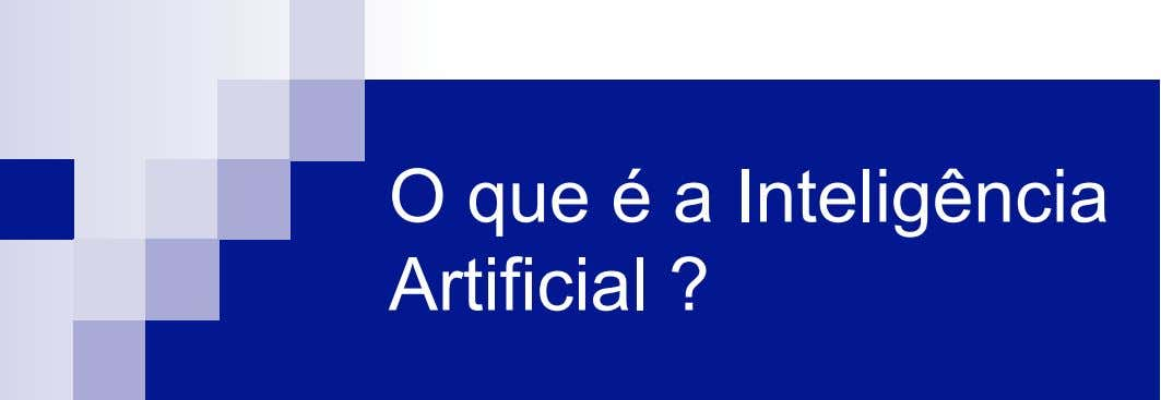 O que é a Inteligência Artificial ?