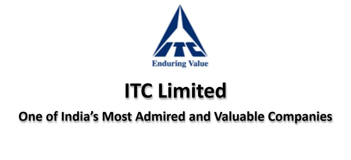 ITC Limited One of India's Most Admired and Valuable Companies