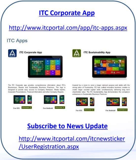 ITC Corporate App http://www.itcportal.com/app/itc-apps.aspx Subscribe to News Update