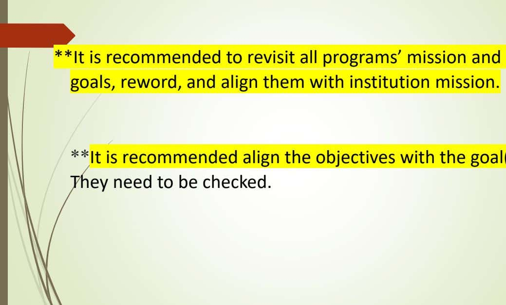 **It is recommended to revisit all programs' mission and goals, reword, and align them with
