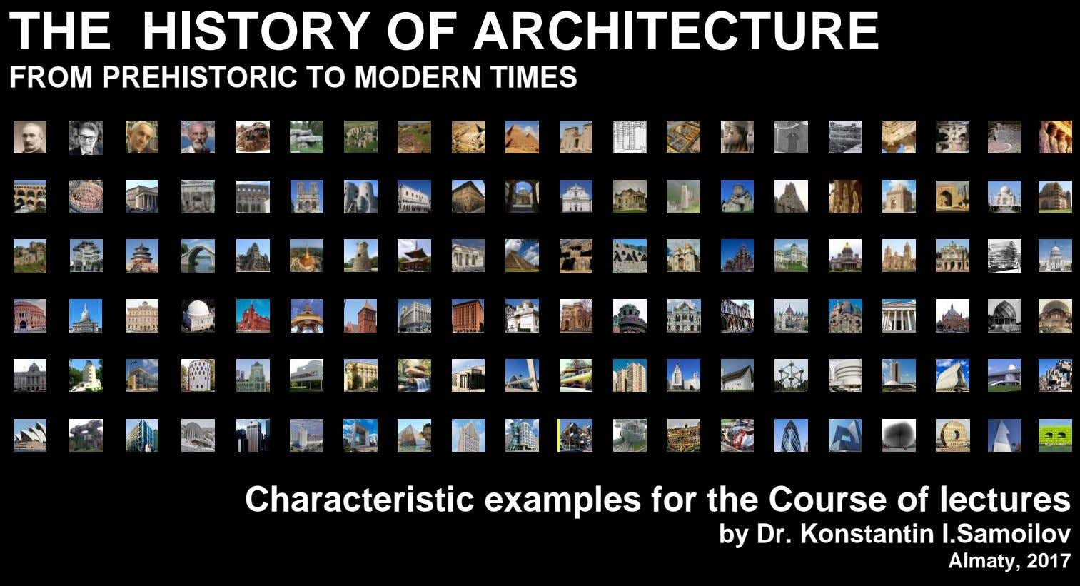 THE HISTORY OF ARCHITECTURE FROM PREHISTORIC TO MODERN TIMES Characteristic examples for the Course of