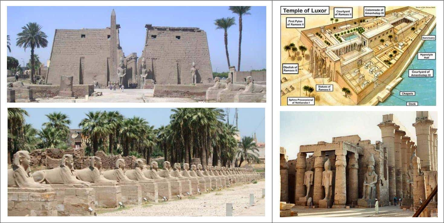 3.7 The Luxor Temple complex, Thebes, Egypt, ~ 1400 BC Sources: