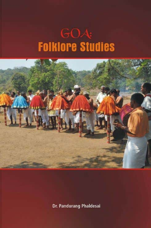 Goa: Folklore Studies Pandurang Phaldesai Price: Rs. 295 in Goa. Pp 280. Pb. ISBN 978-93-80739-22-9