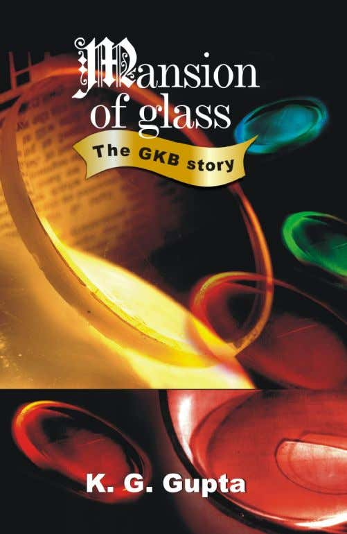 Mansion of Glass: The GKB Story K.G. Gupta