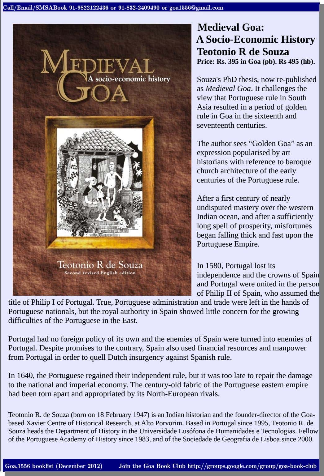 Call/Email/SMSABook 91-9822122436 or 91-832-2409490 or goa1556@gmail.com Medieval Goa: A Socio-Economic History