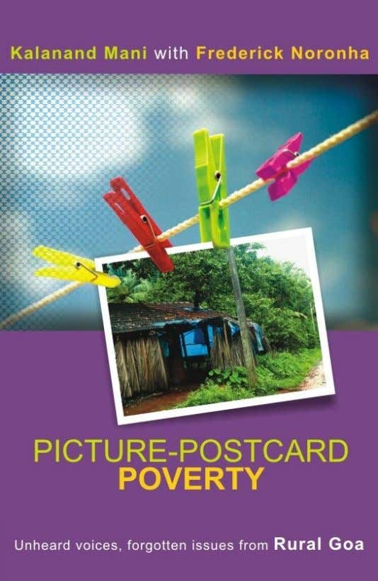 Picture-Postcard Poverty Unheard voices, forgotten issues from rural Goa K Mani / F Noronha