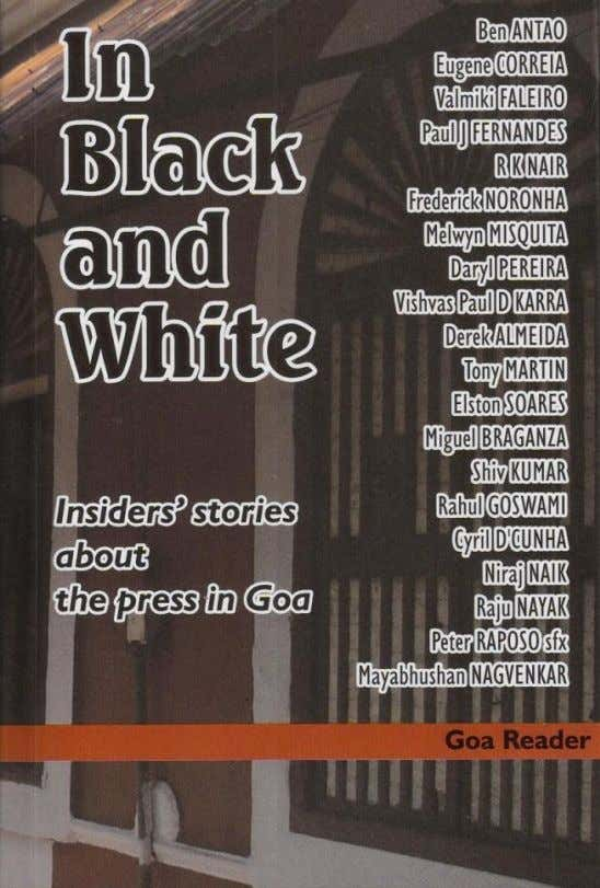 in Goa, particularly the English-language and Konkani media. The essays are chronologically arranged, starting with the