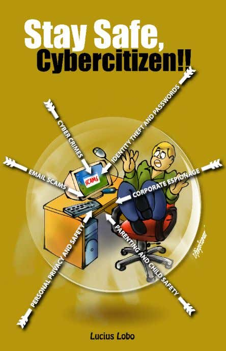 Stay Safe, Cybercitizen!! E-book. Illustrated by Vijay Kumar Kakade. Lucius Lobo F o r t