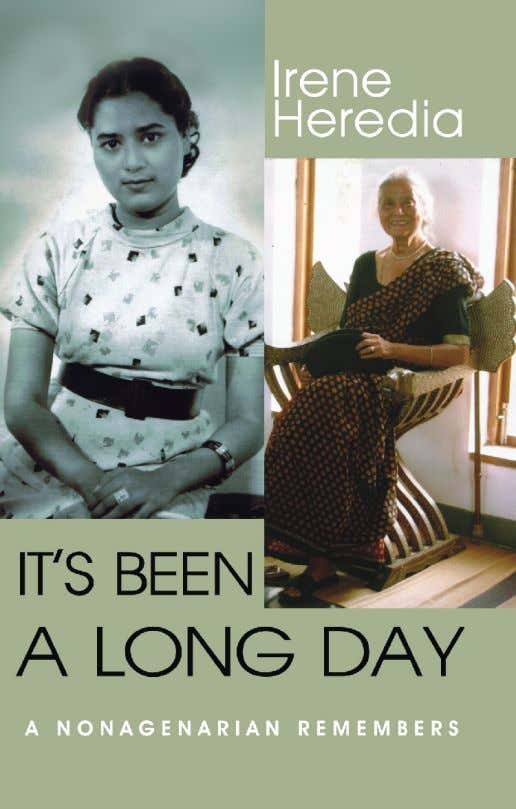 It's Been A Long Day: A Nonagenarian Remembers Irene Heredia Pp 144. Rs 195, 2012. ISBN