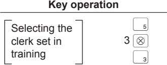 Key operation 5 Selecting the clerk set in training 3 @ 3