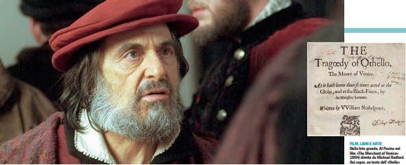 FILM, LIBRI E ARTE Nella foto grande, Al Pacino nel film «The Merchant of Venice»