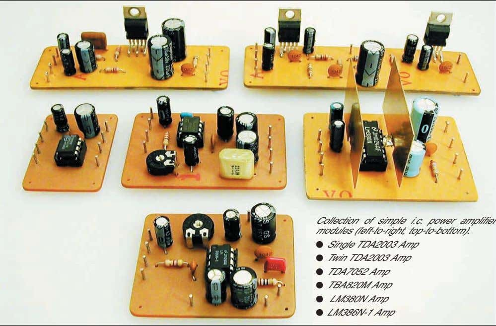 Collection of simple i.c. power amplifier modules (left-to-right, top-to-bottom). Single TDA2003 Amp Twin TDA2003 Amp TDA7052