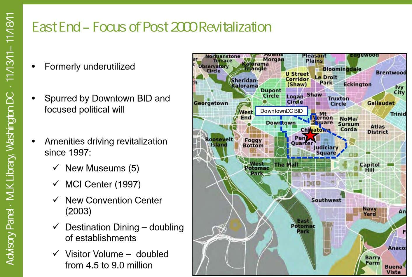 East End – Focus of Post 2000 Revitalization • Formerly underutilized • Spurred by Downtown