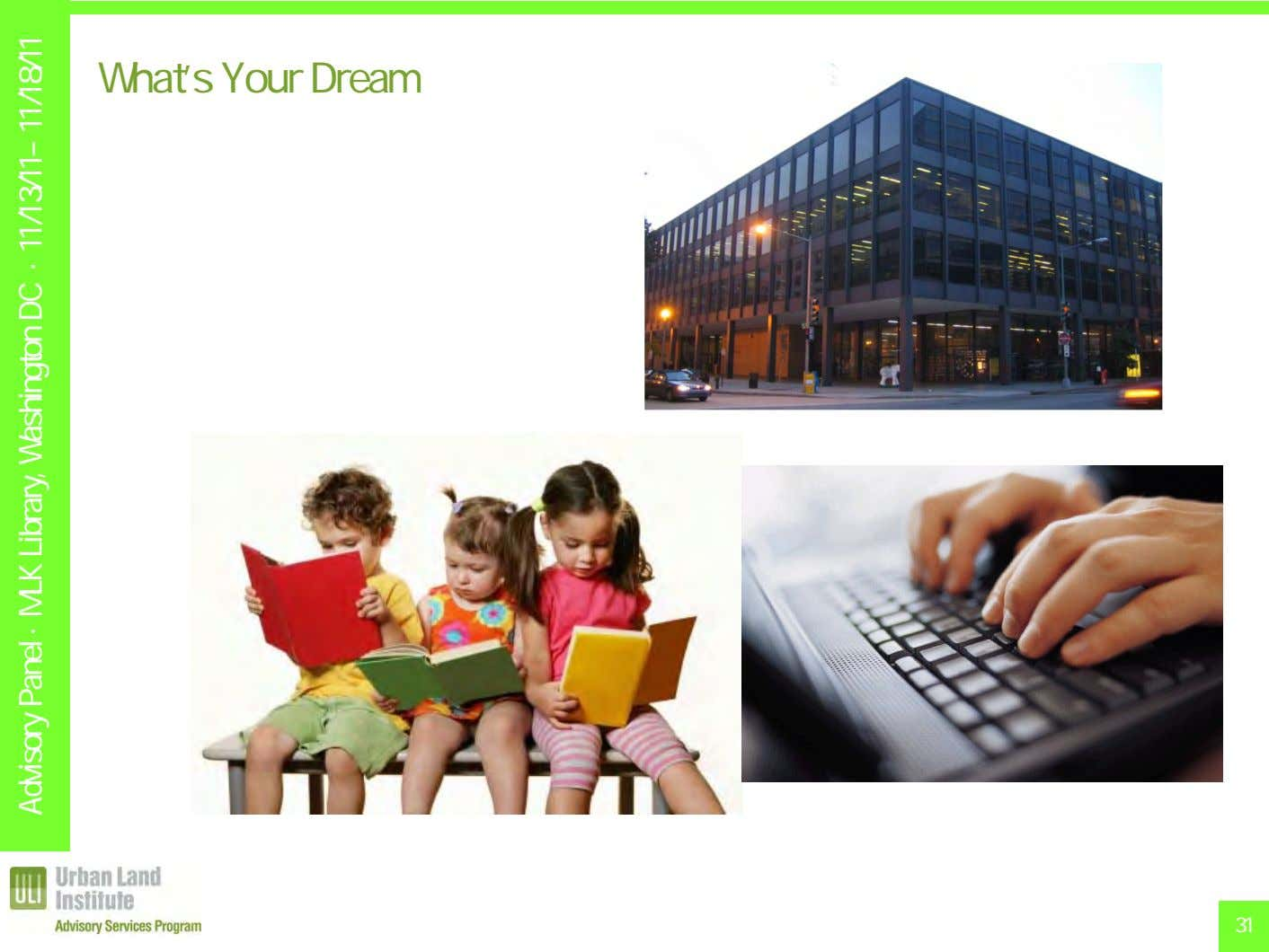 What's Your Dream 31 Advisory Panel · MLK Library, Washington DC · 11/13/11– 11/18/11