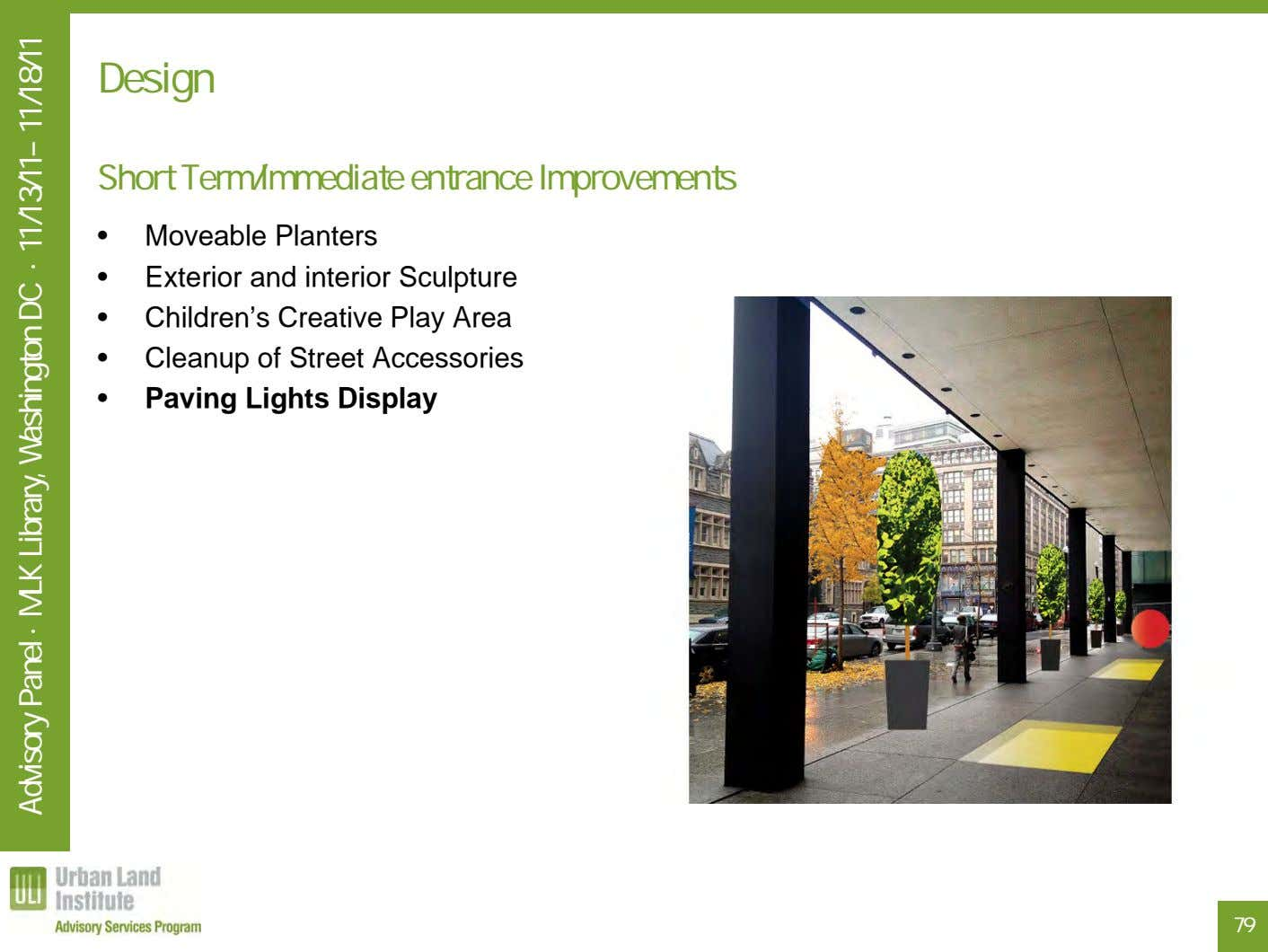 Design Short Term/Immediate entrance Improvements • Moveable Planters • Exterior and interior Sculpture •