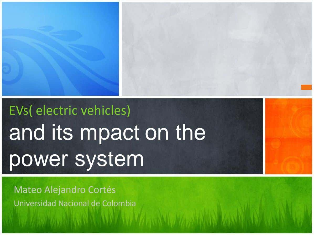 EVs( electric vehicles) and its mpact on the power system Mateo Alejandro Cortés Universidad Nacional de