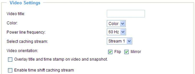 the video settings of the Network Camera. Video Settings Video title : Enter a name that
