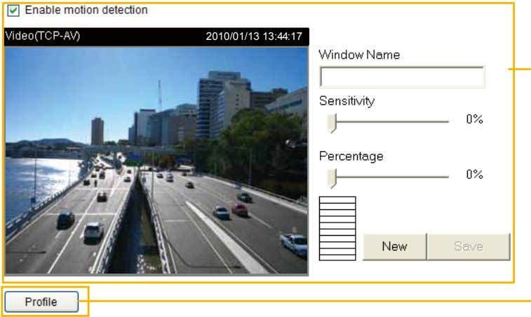 2010/01/13 13:44:17 Follow the steps below to enable motion detection: