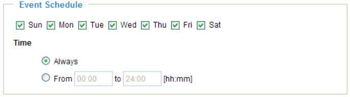 Event Schedule Specify the period for the event. ■ Select the days in a week. ■