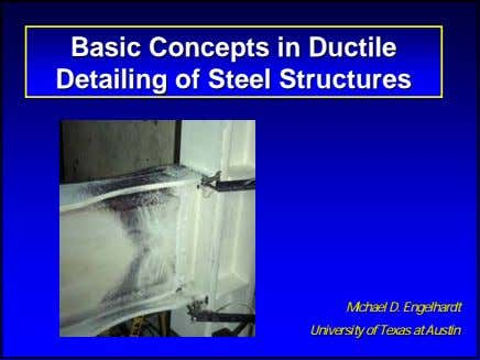 BasicBasic ConceptsConcepts inin DuctileDuctile DetailingDetailing ofof SteelSteel StructuresStructures MichaelMichael