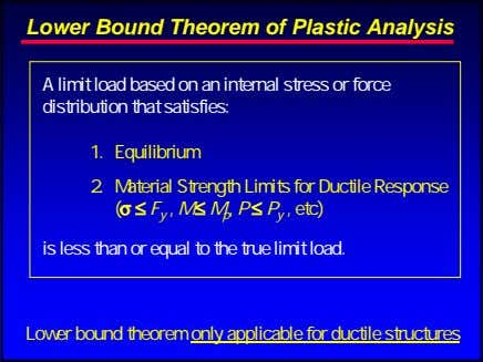 Lower Bound Theorem of Plastic Analysis A limit load based on an internal stress or
