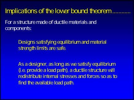 ImplicationsImplications ofof thethe lolowerwer boundbound theoremtheorem For a structure made of ductile materials and