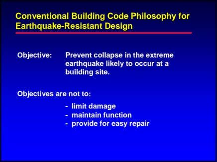 ConventionalConventional BuildingBuilding CodeCode PhilosophyPhilosophy forfor EarthquakeEarthquake--ResistantResistant
