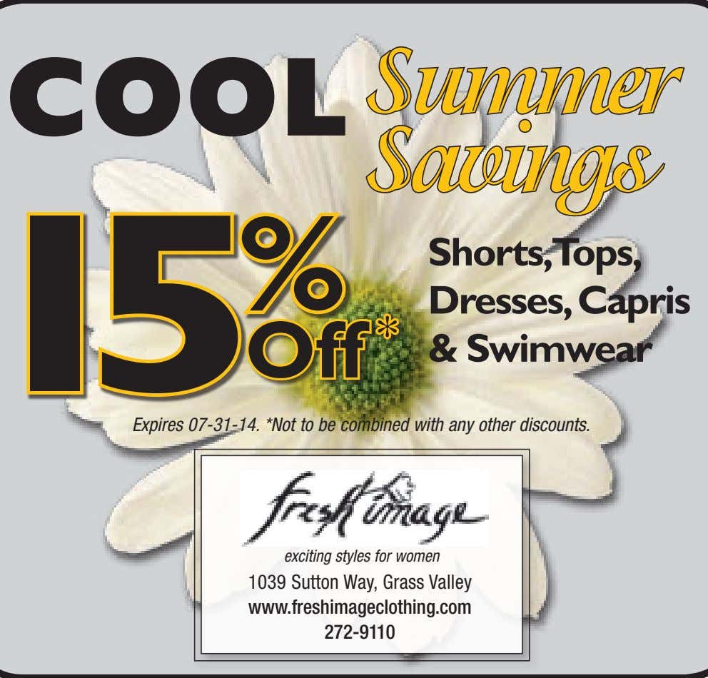 COOL Summer Savings 1 5 % Off * Shorts,Tops, Dresses,Capris & Swimwear Expires 07-31-14. *Not