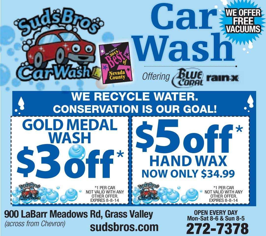 Car WE OFFER FREE VACUUMS Wash Offering WE RECYCLE WATER. CONSERVATION IS OUR GOAL! GOLD