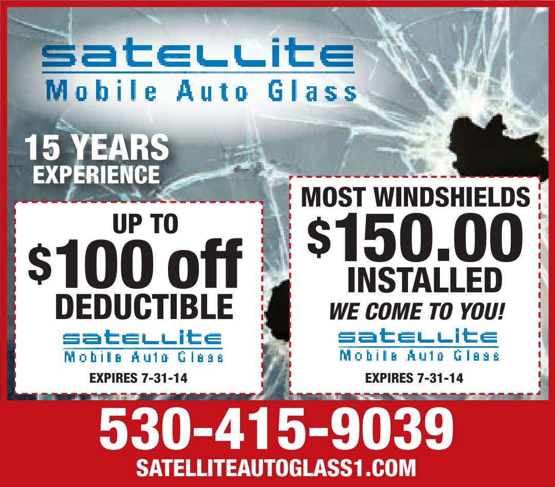 15 YEARS EXPERIENCE MOST WINDSHIELDS UP TO $ 150.00 $ 100 off INSTALLED DEDUCTIBLE WE