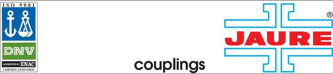 ISO 9001 ® ACCREDITED BY couplings CERTIFICATED FIRM