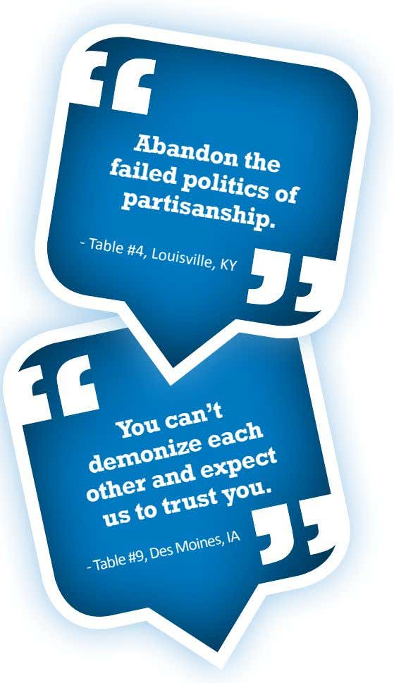 us You can't demonize each other and expect to trust you. - Table #9, Des