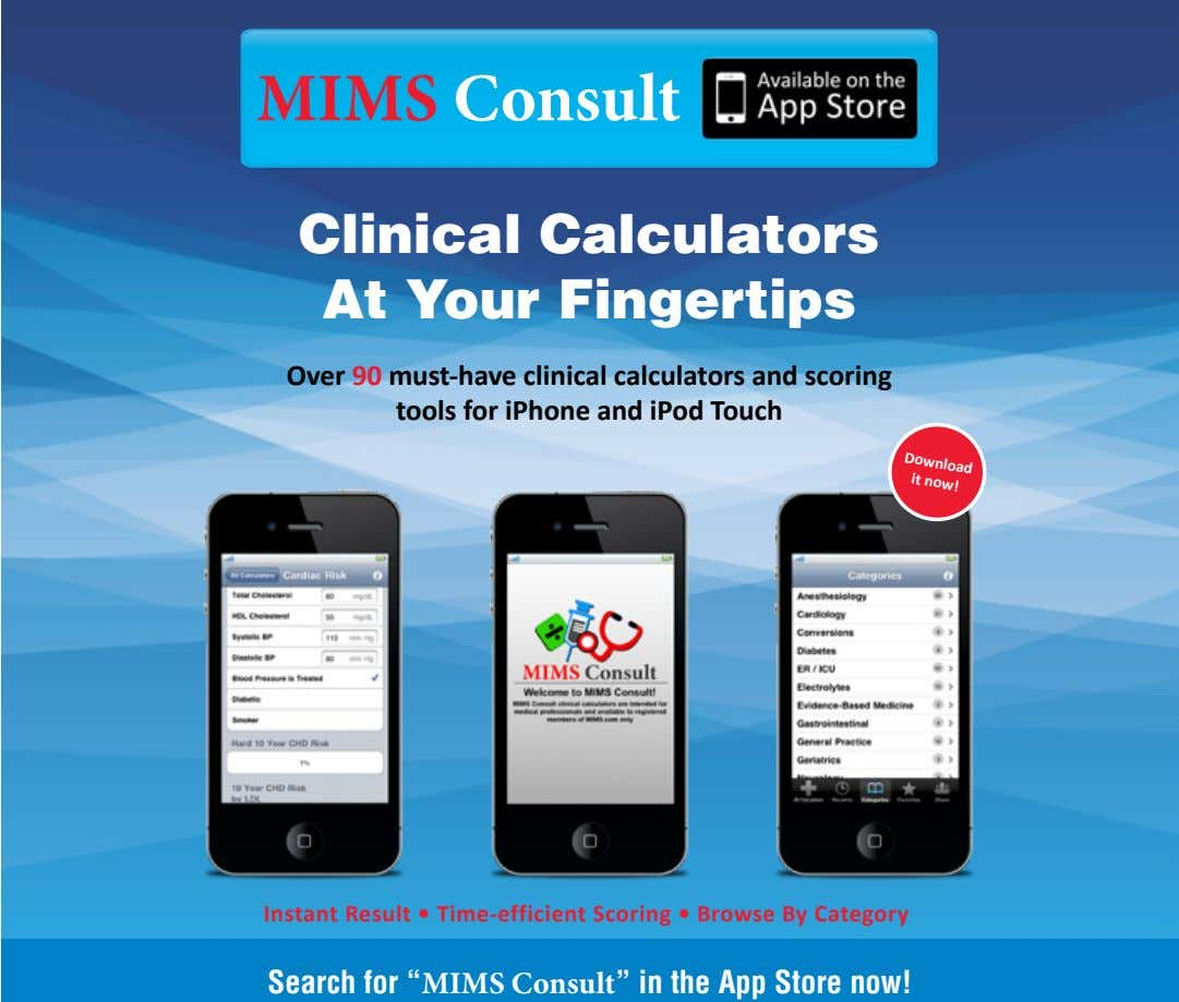 MIMS Consult Clinical Calculators At Your Fingertips Download it now! Over 90 must-have clinical calculators