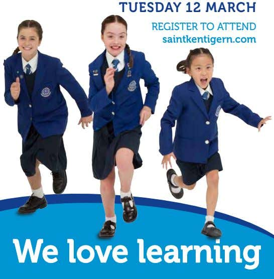 TUESDAY 12 MARCH REGISTER TO ATTEND saintkentigern.com We love learning