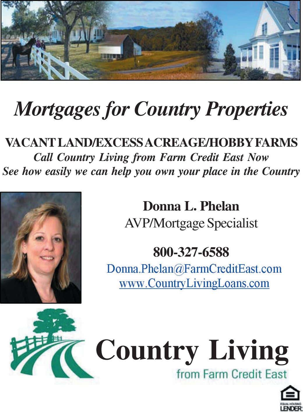 Mortgages for Country Properties VACANT LAND/EXCESSACREAGE/HOBBY FARMS Call Country Living from Farm Credit East Now