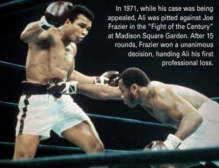 In 1971, while his case was being appealed, Ali was pitted against Joe Frazier in